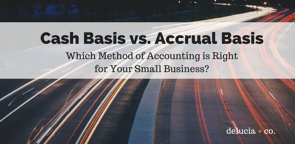 Cash Basis vs. Accrual Basis Method of Accounting