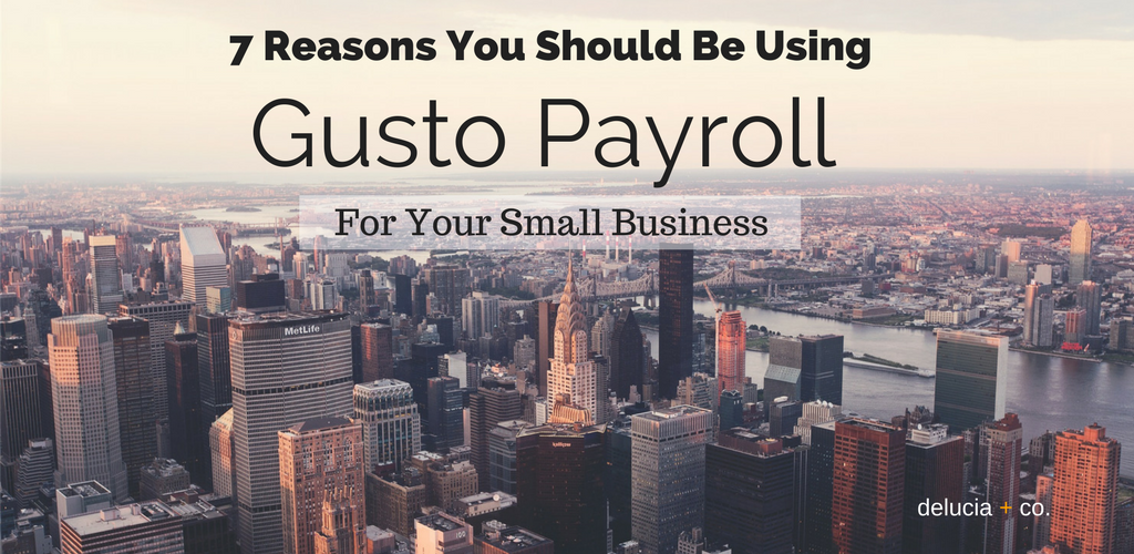 7 Reasons You Should Be Using Gusto Payroll