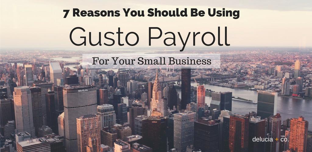 7 Reasons You Should Be Using Gusto Payroll