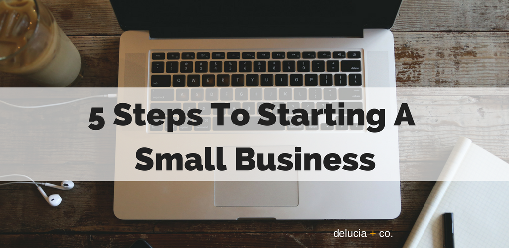 5 Steps to Starting a Small Business